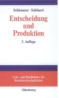 Entscheidung Und Produktion - Schiemenz, Bernd, and Schonert, Olaf