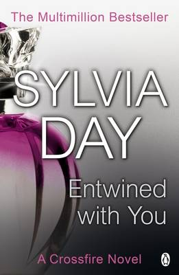 Entwined with You. Sylvia Day - Day, Sylvia