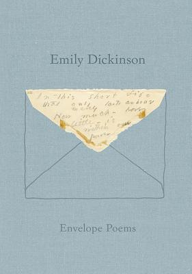 Envelope Poems - Dickinson, Emily, and Bervin, Jen (Editor), and Werner, Marta (Editor)