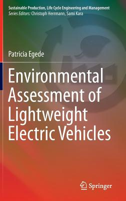 Environmental Assessment of Lightweight Electric Vehicles - Egede, Patricia