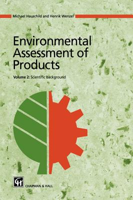 Environmental Assessment of Products: Volume 2: Scientific Background - Hauschild, Michael Z, and Wenzel, Henrik
