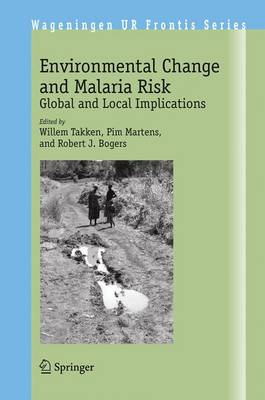 Environmental Change and Malaria Risk: Global and Local Implications - Takken, Willem (Editor)