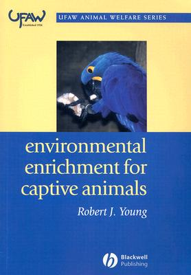 Environmental Enrichment for Captive Animals - Young, Robert J