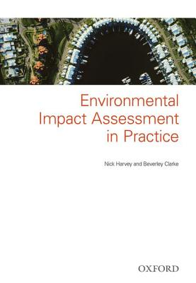 Environmental Impact Assessment in Practice - Harvey, Nick, and Clarke, Beverley