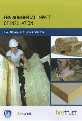 Environmental Impact of Materials: Insulation - Anderson, Jane, and Allbury, Kim