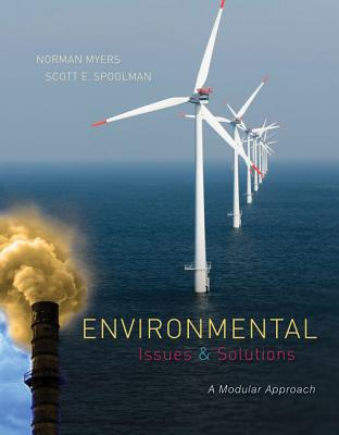 Environmental Issues and Solutions: A Modular Approach - Myers, Norman