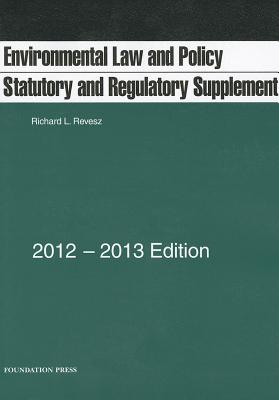 Environmental Law and Policy: Statutory and Regulatory Supplement - Revesz, Richard L