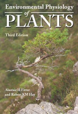 Environmental Physiology of Plants - Fitter, Alastair H, and Hay, Robert K M