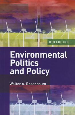 Environmental Politics and Policy - Rosenbaum, Walter A
