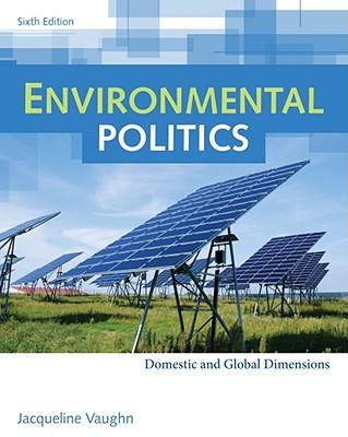 Environmental Politics: Domestic and Global Dimensions - Vaughn, Jacqueline