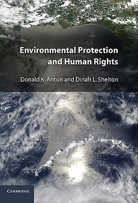 Environmental Protection and Human Rights - Anton, Donald K., and Shelton, Dinah L.