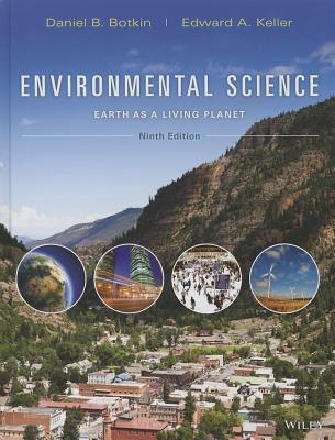 Environmental Science: Earth as a Living Planet - Botkin, Daniel B, Ph.D., and Keller, Edward A