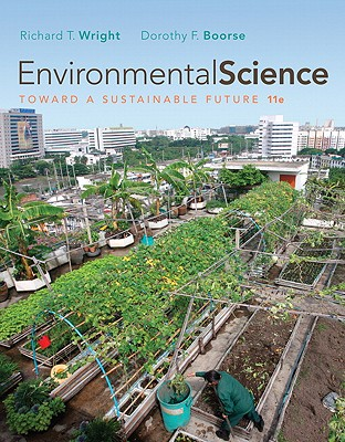 Environmental Science: Toward a Sustainable Future - Wright, Richard T, and Boorse, Dorothy