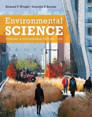 Environmental Science: Toward a Sustainable Future - Wright, Richard T., and Boorse, Dorothy T.