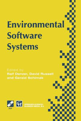 Environmental Software Systems: Proceedings of the International Symposium on Environmental Software Systems, 1995 - Denzer, Ralf (Editor), and Schimak, Gerald (Editor), and Russell, D W (Editor)