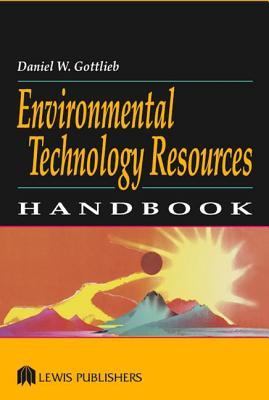 Environmental Technology Resources Handbook - Gottlieb, Daniel W, and Gottlieb, Gottlieb W