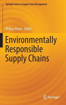 Environmentally Responsible Supply Chains - Atasu, Atalay (Editor)