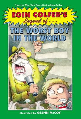 Eoin Colfer's Legend of the Worst Boy in the World - Colfer, Eoin