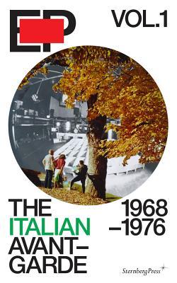 EP Vol. 1 - the Italian Avant-Garde: 1968-1976 - Rossi, Catharine, and Coles, Alex