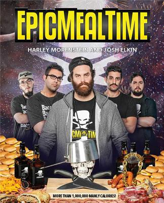 EpicMealTime: The Collector's Cookbook - Morenstein, Harley, and Elkin, Josh