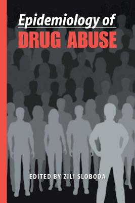 Epidemiology of Drug Abuse - Sloboda, Zili (Editor)