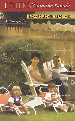 Epilepsy and the Family: A New Guide - Lechtenberg, Richard, MD