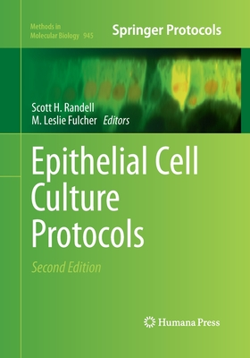 Epithelial Cell Culture Protocols - Randell, Scott H (Editor), and Fulcher, M Leslie (Editor)