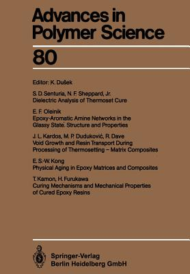 Epoxy Resins and Composites IV - Dusek, Karel (Editor), and Dave, R (Contributions by), and Dudukovic, M P (Contributions by)