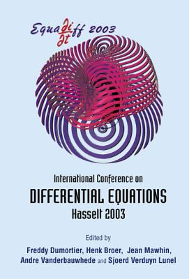 Equadiff 2003 - Proceedings of the International Conference on Differential Equations - Dumortier, Freddy (Editor)