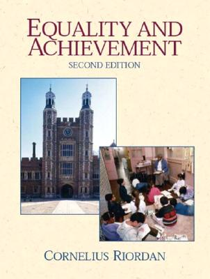 Equality and Achievement: An Introduction to the Sociology of Education - Riordan, Cornelius