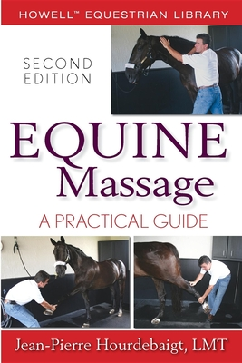 Equine Massage: A Practical Guide - Hourdebaigt, Jean-Pierre, L.M.T.