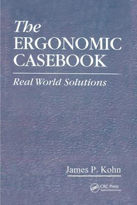 Ergonomic Casebook: Real World Solutions - Kohn, James P