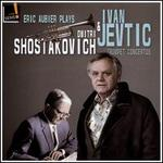 Eric Aubier plays Dmitri Shostakovich & Ivan Jevtic