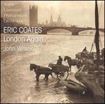 Eric Coates: London Again