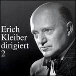 Erich Kleiber Conducts Vol. 2