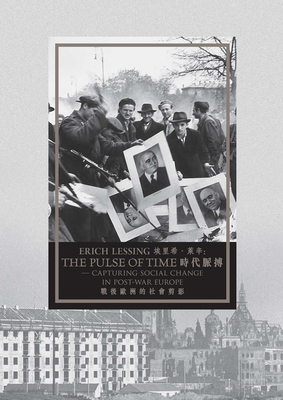 Erich Lessing: The Pulse of Time--Capturing Social Change in Post-War Europe - Rambarter, Johannes