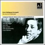 Erich Wolfgang Korngold: Die stumme Serenade