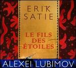 Erik Satie: Le fils des �toiles