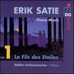 Erik Satie: Piano Music, Vol. 1 - Le Fils des Etoiles
