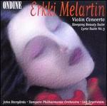 Erkki Melartin: Violin Concerto; Sleeping Beauty Suite; Lyric Suite No. 3