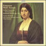 """Ermanno Wolf-Ferrari: Cello Concerto """"Invocazione""""; Sinfonia brevis Op. 28"""