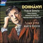 Ernö Dohnányi: Violin Sonata; 3 Ruralia Hungarica; Serenade for String Trio; Variations & Fugue on a Theme of EG