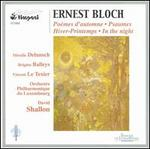 Ernest Bloch: Po?mes d'automne; Psaumes; Hiver-Printemps; In the Night