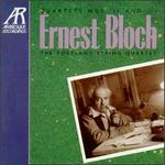 Ernest Bloch: Quartets No. 2 & No.3