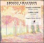 Ernest Chausson: Quatuor Inacheve