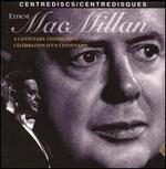 Ernest MacMillan: A Centenary Celebration