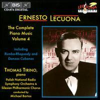 Ernesto Lecuona: The Complete Piano Music, Vol. 4 - Alexandra Montano (alto); Elizabeth Henreckson-Farum (soprano); Katie Geissinger (mezzo-soprano); Thomas Tirino (piano);...