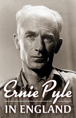 Ernie Pyle in England - Pyle, Ernie