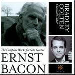Ernst Bacon: The Complete Works for Solo Guitar