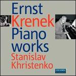 Ernst Krenek: Piano Works